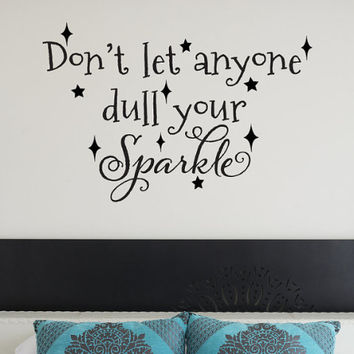 Don't Let Anyone Dull Your Sparkle Wall Decal