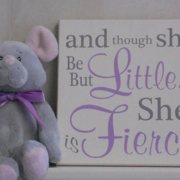 Baby Girl Nursery Sign Saying: and though she be but little... she is fierce, Quote Art, Unique Light Purple / Gray New Baby Shower Gift