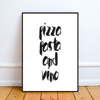 pizza pasta and vino,Printable poster,Instant download,Kitchen decor,Home decor,Typography quote,Dinner ideas