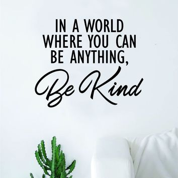 In a World Be Kind Wall Decal Sticker Vinyl Art Bedroom Living Room Decor Decoration Teen Quote Inspirational School Class Students Positive Good Vibes Smile Kindness Friendship Nice Cute