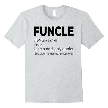 Mens Funcle Definition T-Shirt Like A Dad But Cooler Uncle Gift