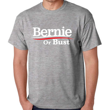 Men's T Shirt Bernie Or Bust America USA Elections Shirt