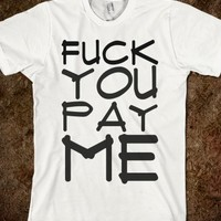 F You, Pay Me