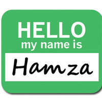 Hamza Hello My Name Is Mouse Pad