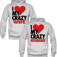 I LOVE MY  CRAZY BOYFRIEND I LOVE MY CRAZY GIRLFRIEND DESIGNED Couple Hoodie