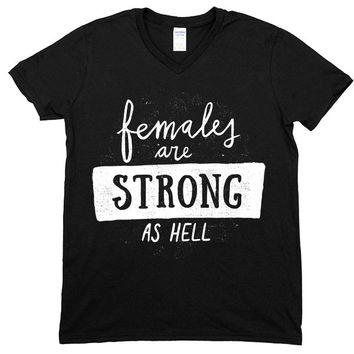 Females Are Strong As Hell #2 -- Unisex T-Shirt