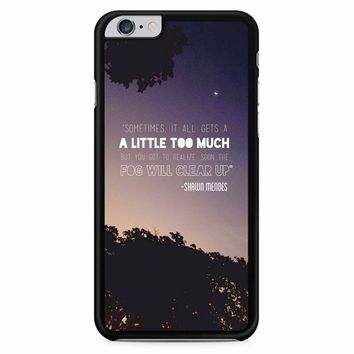 Shawn Mendes Quote iPhone 6 Plus / 6S Plus Case