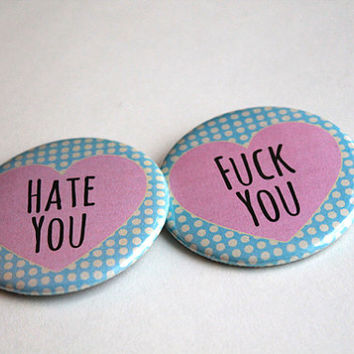 Hate You - Fck You | Pinback - Magnet - Bottle Opener - Mirror | Pastel Goth, Hipster