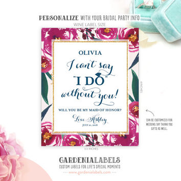 Bridesmaid Wine Label, Can't Say I Do Without You, Ask Bridesmaid Card, Bridal Party Gift Label, Thank you For My Bridesmaid Label