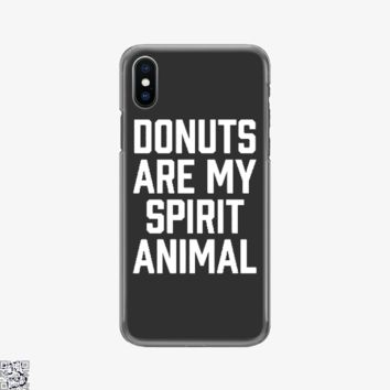 Donuts Are My Spirit Animal, Funny Phone Case