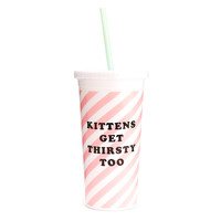 "Sip Sip Tumbler with Straw - ""Kittens Get Thirsty Too"" or Neon Heart"