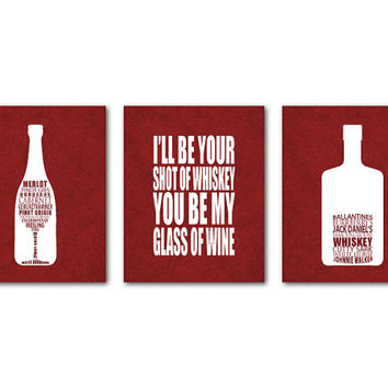 Wine Art Kitchen Wall Art - Set of Three 8 x 10 or larger Prints - You be my glass of wine I'll be your shot of whiskey typography wall art