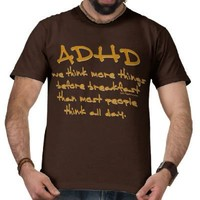 ADHD Think More T Shirts from Zazzle.com