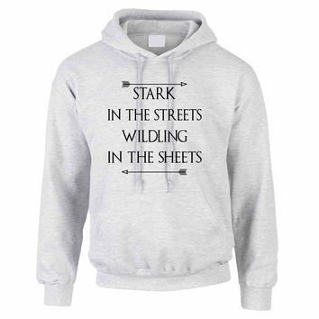 Stark in the streets wildling in the sheets women Hoodies