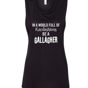 "Shameless ""In a world of Kardashians, Be a Gallagher"" Muscle Tee"