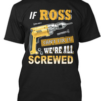 If Ross Can't Fix It We're All Screwed