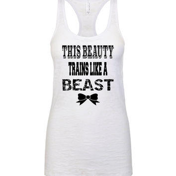 e620689594321 This Beauty Trains Like A Beast Burnout Tank Top. Workout Tank.