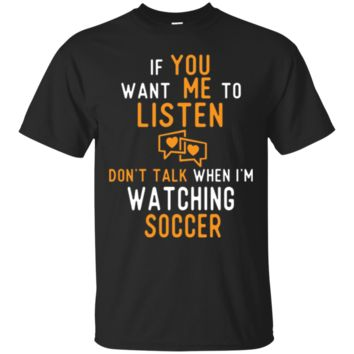 Cute Don't Talk When I'm Watching Soccer Lover Husband Gift