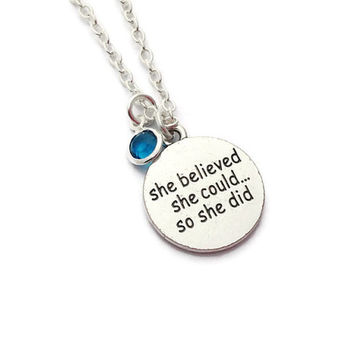 She Believed She Could So She Did Necklace, Birthstone Jewelry, Gift for Sister, Friendship Jewellery, Modivational Gifts, Daughter Present