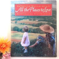 Book Childrens Art All the Places to Loveby Patricia MacLachlan Fiction Family Farm Life Heritage Story Mike Wimmer Gift Book Free Shipping