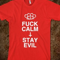 FUCK CALM AND STAY EVIL