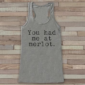 Wine Tank Top - You Had Me At Merlot - Funny Shirts for Women - Novelty Drinking Tank Top - Gift for Friend - Gift for Her - Wine Lover Gift