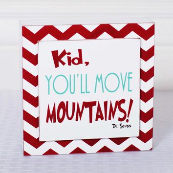 Kid You'll Move Mountains Wood Sign