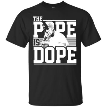 Pope Is Dope - Pope Francis Thug Life Funny T-Shirt Hoodie