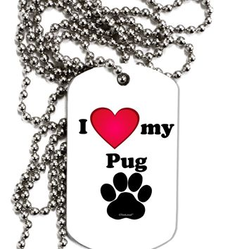I Heart My Pug Adult Dog Tag Chain Necklace by TooLoud