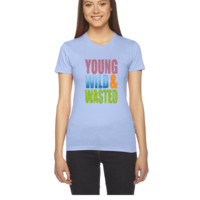 young wild & wasted - Women's Tee