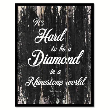 It's hard to be a diamond in a rhinestone world Motivational Quote Saying Canvas Print with Picture Frame Home Decor Wall Art