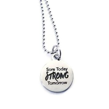 "Stainless Steel ""Sore Today Strong Tomorrow"" Fitness Necklace"