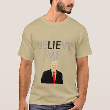 BELIEVE ME Shirt