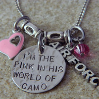 I'm The Pink in HIs World of Camo with Air Force Charm Handstamped Necklace