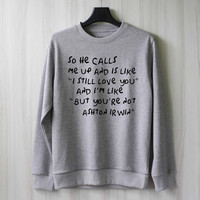 So He Calls Me Up - Ashton Irwin Sweatshirt Sweater Shirt – Size XS S M L XL