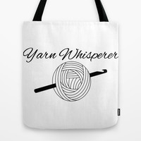 Yarn Whisperer Tote Bag by TheCraftyGeekette