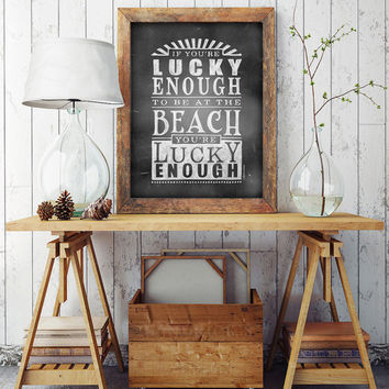 "Beach Lover's Poster ""If You're Lucky Enough to Be At the Beach You're Lucky Enough"" (UNFRAMED) Beach Cottage Decor"