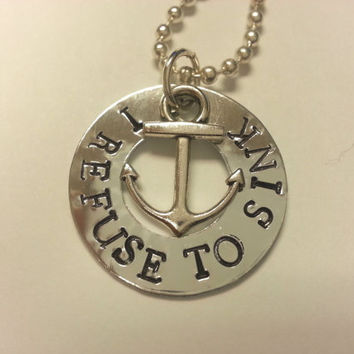 I Refuse to Sink Necklace, Personalized Hand Stamped Necklace, Inspirational Anchor Necklace