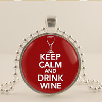 """Keep calm and drink wine, red, 1"""" glass and metal Pendant necklace Jewelry."""