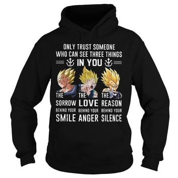Dragon ball Vegeta only trust someone who can see three things in you shirt Hoodie