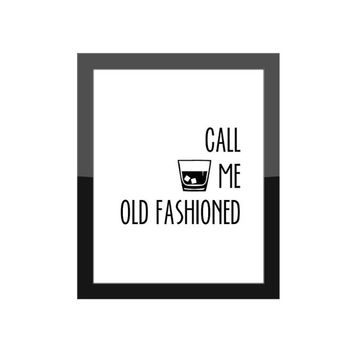 Funny Kitchen Decor / Call Me Old Fashioned Whiskey Tumbler / Home Bar / Gallery Wall Art