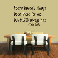 Wall Decals Quote People Haven't Always Been There For Me But Music Always Has Vinyl Decal Sticker Interior Design Art Kids Room Decor KG558