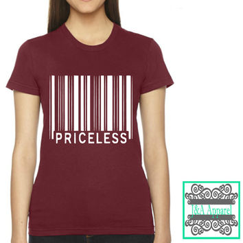 Priceless Shirt - Hipster - Trending - Everyday - Gift - Christmas - American Apparel