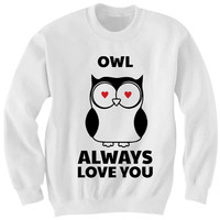 OWL ALWAYS LOVE YOU SWEATSHIRT VALENTINES DAY SHIRT FUNNY LOVE SHIRTS CHEAP GIFTS BIRTHDAY GIFTS CHRISTMAS GIFTS