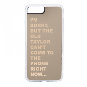 THE OLD TAYLOR CAN'T COME TO THE PHONE PHONE CASE