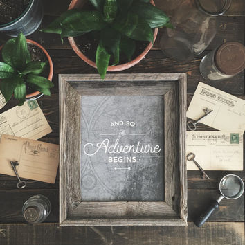 And So the Adventure Begins - 8 x 10 Print