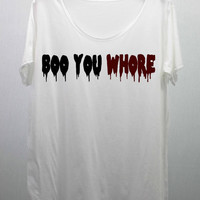BOO YOU WHORE T Shirts Tee Shirt handmade silk by CafeTshirt