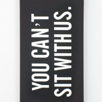 Brandy & Melville Deutschland - You can't sit with us iPhone 5 Case