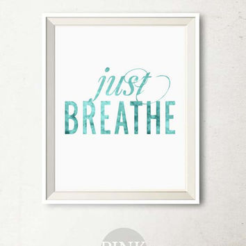 SALE Just Breathe Yoga Print, Zen Art Print, Yoga Art Print, Zen Decor, Aquamarine Art Breathe Poster, Printable art Motivational wall decor