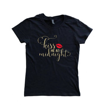 New Years Eve Shirt, New Years, Funny T-shirt, Ladies' T-shirt, Kiss me at Midnight, Gift for Her, Casual Shirt, Trendy Shirt, Holiday Shirt